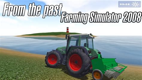 From the past - Farming Simulator 2008 [2016] - YouTube