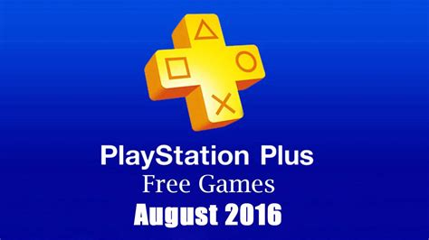 PlayStation Plus Free Games - August 2016 - YouTube