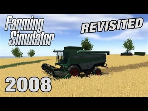 Farming Simulator 2008 REVISITED! - YouTube